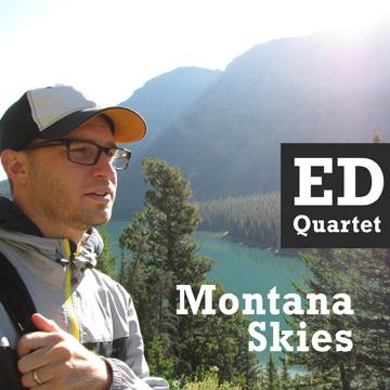 Montana Skies - Ed Quartet